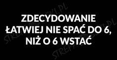 http://mojecytatki.pl/obrazek.php?id=817  #sen #spac #wstawac #mem