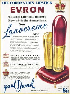 The coronation lipstick: Evron by Paul Duval. 1953. To mark Queen Elizabeth II coronation in 1953