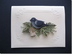"""By Linda Fisher. Card base embossed with Cuttlebug embossing folder. Use Stampin' Up """"Two Step Bird"""" punch to make bird; then sponge edges. Use branch punch(es) to make nest pieces in 2-3 different shades of green cardstock. Pop up each piece at a different angle & at different heights using dimensionals & glue dots. Stamp pine cones & cut them out; add glitter if you wish; pop up on card. Add bird, also popped up."""