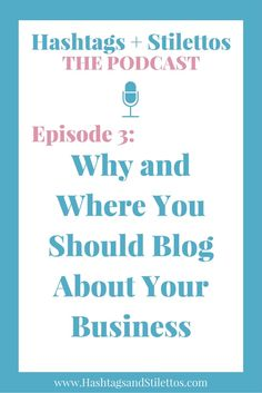 PODCAST: Why and Where You Should Blog About Your Business - I talk about the common excuses entrepreneurs and creatives give for not blogging, the benefits of using blogging to become a thought leader in your industry and the many platform options that exist that make it super easy for you to share your first post today!