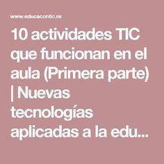 10 actividades TIC que funcionan en el aula (Primera parte)   Nuevas tecnologías aplicadas a la educación   Educa con TIC