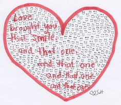 Love brought you that smile. And that one. And that one. And that one.