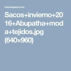 Sacos+invierno+2016+Abupatha+moda+tejidos.jpg (640×960)
