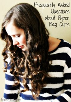 FAQ about paper bag curls ~ no-heat curly hairstyle ~ hairstyle for women with long hair ~ how to get curly hair