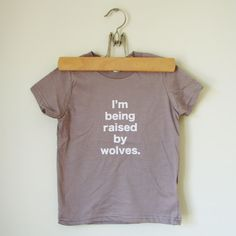 1am sat early 8/31 - Keep-a-palooza part 1   ;;   I'm Being Raised By Wolves kids shirt (size T2)