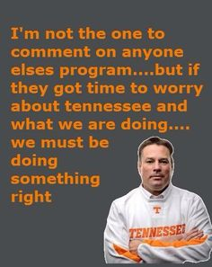 Coach bUTch Jones, well said….Go Vols brick by brick