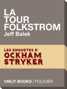 La tour Folkstrom (intégrale) de Jeff Balek), Onlit Editions. (13/07/2012)