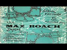 Max Roach Septet 1953 ~ Mobleyzation -  Recorded: New York City, NY April 10, 1953  Personnel: Idrees Sulieman - Trumpet Leon Comegys - Trombone  Gigi Gryce - Alto Sax, Flute Hank Mobley - Tenor Sax Walter Davis Jr. - Piano Franklin Skeete - Bass Max Roach - Drums