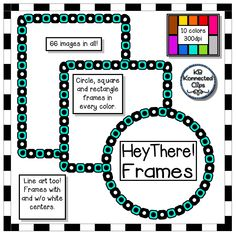 30 Hey There! Frames $ *Circle, Square, and Rectangle Frames in 10 colors each! https://www.teacherspayteachers.com/Product/30-Hey-There-Frames-2044877