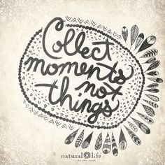 Moments are what matter most!