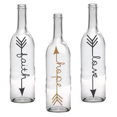 Set of 3 Faith Hope Love Wine Bottle with Arrow Design - Personalized Gifts for her, Wine Decor, Custom Flower Vase, Gift for Friend by LEVinyl on Etsy https://www.etsy.com/listing/218908251/set-of-3-faith-hope-love-wine-bottle