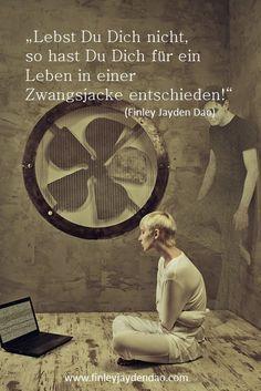Titel: Lebens-Zwangsjacke        Text u. geistiges Eigentum: Finley Jayden Dao Bildquelle: Bigstock web: www.finleyjaydendao (at) com #finleyjaydendao #zitate #zitat