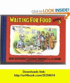 Waiting For Food, Number 3 More Restaurant Placemat Drawings (9780756775841) R. Crumb , ISBN-10: 0756775841  , ISBN-13: 978-0756775841 ,  , tutorials , pdf , ebook , torrent , downloads , rapidshare , filesonic , hotfile , megaupload , fileserve