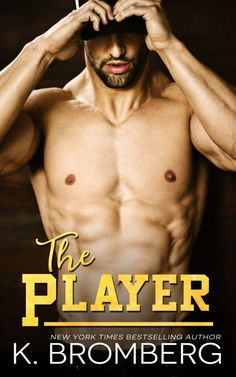 Renee Entress's Blog: [Cover Reveal] The Player by K. Bromberg