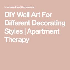 DIY Wall Art For Different Decorating Styles | Apartment Therapy
