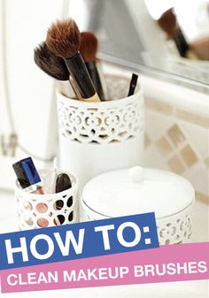 Make sure those makeup brushes are clean – this articles teaches you how to clean each brush.