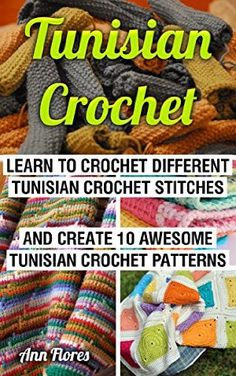 21 June 2015 : Tunisian Crochet: Learn To Crochet Different Tunisian Crochet Stitches And Create 10 Awesome Tunisian Crochet... by Ann Flores http://www.dailyfreebooks.com/bookinfo.php?book=aHR0cDovL3d3dy5hbWF6b24uY29tL2dwL3Byb2R1Y3QvQjAwWllKVUkxOC8/dGFnPWRhaWx5ZmItMjA=