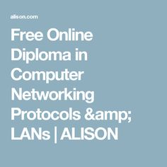 Free Online Diploma in Computer Networking Protocols & LANs   ALISON