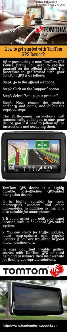 How to get started with TomTom GPS Decive? TomTom products simple and easy to use. Whenever you face any technical glitch, pick up your phone, and connect with the experts. http://tomtomtechsupport.com sittdian01.lpu@gmail.com +1866-279-7597 #tomtomtechsupport #tomtomcustomerservice #tomtomsupport #tomtomcustomersupport #tomtomgpssupport #tomtommapupdate