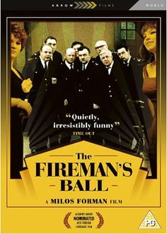 The Fireman's Ball (1967) Directed by Milos Amadeus Forman. This Czech New Wave lynchpin has the honour of being one of only four films to be 'banned forever' by the Czech/Soviet authorities of the day who presumed it was an allegory for their misrule. Hilarious film!