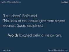 Wounds left by knives n swords can fade . bt wounds left by words n luv will nvr fade . no matter Story Quotes, True Quotes, Words Quotes, Best Quotes, Qoutes, True Sayings, Deep Words, True Words, Tiny Stories