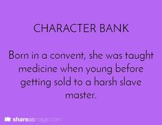 Born in a convent, she was taught medicine from a young age before being sold to a harsh slave master.