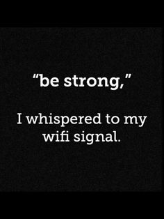 You know that one place in your house with no WIFI? That is my bedroom!