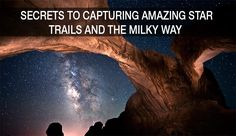 Some of the Best Photos of the Night Sky, and How to Make Your Own
