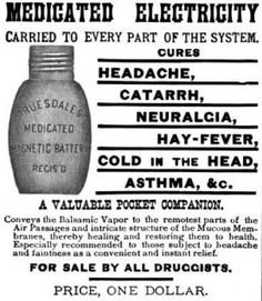 "MEDICATED ELECTRICITY?  Conveys the Balsamic vapor to the remotest parts of the Air Passages and Mucous Membranes, thereby healing them and restoring them to health!  MEDICATED ELECTRICITY: The gift that says ""I paid a man $1 for a halfpenny of vinegar, because I love you!"" """