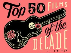 The 50 best films of the decade (so far) – part 2 - Little White Lies