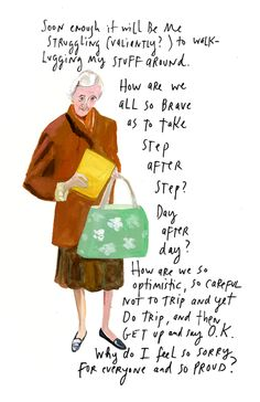 Soul-warmer of the day:Maira Kalman on happiness and the human condition.