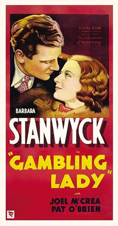 Barbara Stanwyck and Joel McCrea in Gambling Lady Barbara Stanwyck, Mary Astor, Old Movie Posters, Film Posters, Two Movies, Movies 2019, Fritz Lang, The Mike, The Virginian
