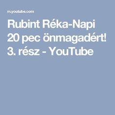 Rubint Réka-Napi 20 pec önmagadért! 3. rész - YouTube