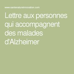 Lettre aux personnes qui accompagnent des malades d'Alzheimer Montessori, Animation, Old Friends, Speech Language Therapy, Natural Health, Animation Movies, Anime, Animated Cartoons