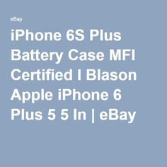iPhone 6S Plus Battery Case MFI Certified I Blason Apple iPhone 6 Plus 5 5 In | eBay