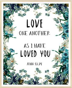 Bible Verse Of The Day: John 13:34 Love one another Printable Bible Verse Bible