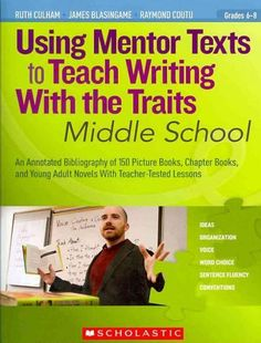 Becoming a better writer begins with reading well-written books and trying what their authors do successfully. So why not help middle schoolers improve their writing by exposing them to mentor texts w