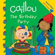 Caillou The Birthday Party