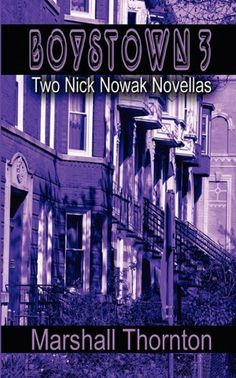 Boystown 3: Two Nick Nowak Novellas by Marshall Thornton