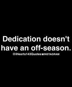 No excuses, just hard work! #dedication #goals #quotes