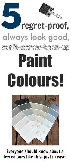 No-fail paint colors that will look good with anything and in any room! Good to…
