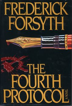 Cover of the 1984 Viking hardcover first edition of The Fourth Protocol by Frederick Forsyth. Illustration by Peter Thorpe. Frederick Forsyth, Thriller Books, The Four, Film Music Books, Paperback Books, Literature, Fiction, Thrillers, Libros