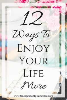 Ways To Enjoy Your Life More 12 simple tips for how to enjoy life more. Try these tips if you want to learn how to be simple tips for how to enjoy life more. Try these tips if you want to learn how to be happier. Enjoy Your Life, Love Your Life, Way Of Life, How To Live Life, Ways To Be Happier, Mindful Living, Slow Living, Life Motivation, Self Development