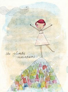 She climbs mountains
