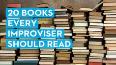 20 Books every improviser Should Read/ titles recommended by Second City Training Center faculty members.