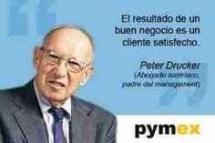 El resultado de un buen negocio es un cliente satisfecho - Peter ...
