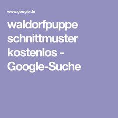 waldorfpuppe schnittmuster kostenlos - Google-Suche