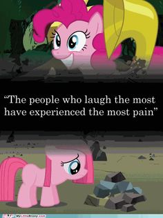I'm strangely drawn to the idea that Pinkie Pie has a darker past than we know and hidden emotional scars.