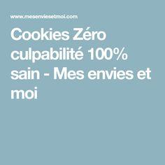 Cookies Zéro culpabilité 100% sain - Mes envies et moi