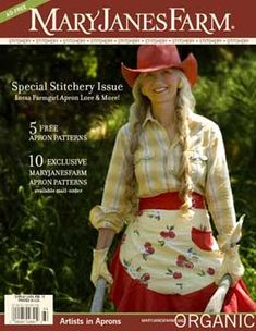"""Artists in Aprons"" is a special stitchery issue full of lotsa farmgirl apron lore and more. It includes 5 free apron patterns and 10 exclusive MaryJanesFarm patterns available here on our website. Published September, 2006. This is a Project F.A.R.M. (First-class American Rural Made) product. $10.99"